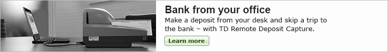 Bank from your office. Make a deposit from your desk and skip a trip to the bank - with TD Remote Deposit Capture. Learn more.